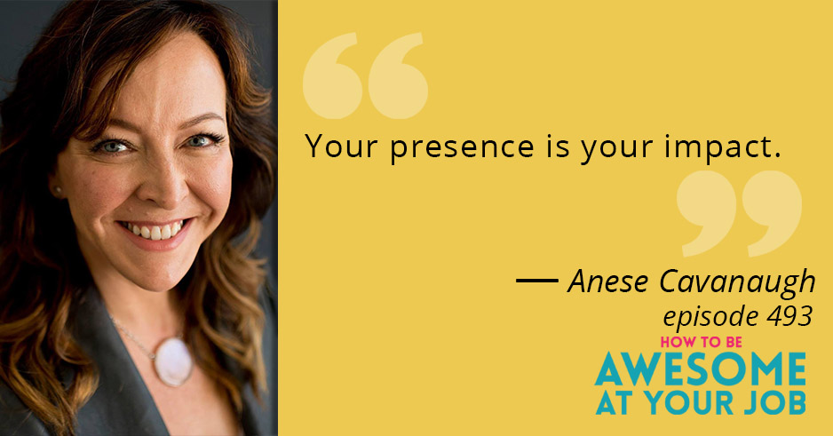 How to Amplify Your Impact through Great Presence with Anese Cavanaugh